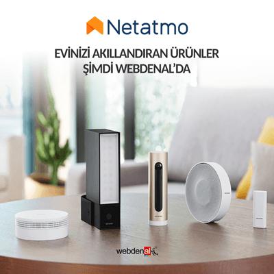 Netatmo ile Evinizi Akıllandıran Ürünler Şimdi Webdenal'da...
